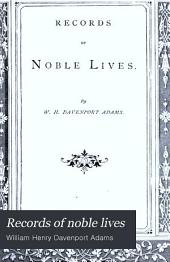 Records of Noble Lives: A Book of Notable English Biographies