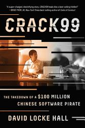 Crack99 The Takedown Of A 100 Million Chinese Software Pirate Book PDF