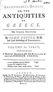 Archaeologica Graeca, Or, The Antiquities of Greece: Volume 1