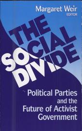 The Social Divide: Political Parties and the Future of Activist Government