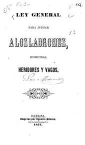 Ley general para juzgar a los ladrones, homicidas, heridores y vagos