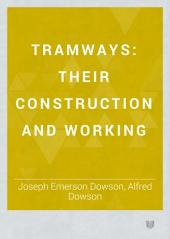 Tramways: Their Construction and Working