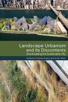 Landscape Urbanism and its Discontents PDF