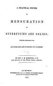 A Practical System of Mensuration of Superficies and Solids ...