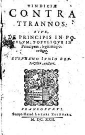 Vindiciæ contra tyrannos, sive, De principis in populum: populique in principem, legitima potestate
