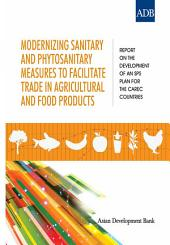 Modernizing Sanitary and Phytosanitary Measures to Facilitate Trade in Agricultural and Food Products