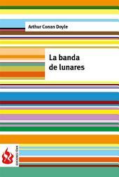 La banda de lunares (low cost). Edición limitada