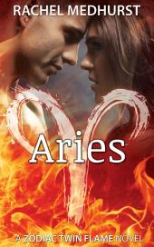 Aries: Book 2 in a Young Adult Paranormal Romance Series (Zodiac Twin Flame Series)
