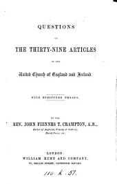 Questions on the Thirty-Nine Articles ... With Scripture proofs