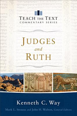 Judges and Ruth  Teach the Text Commentary Series