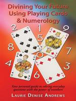 Divining Your Future Using Playing Cards & Numerology