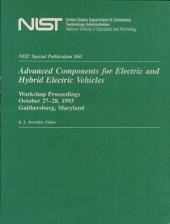 Advanced Components for Electric and Hybrid Electric Vehicles: Workshop Proceedings