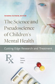 The Science And Pseudoscience Of Children S Mental Health Cutting Edge Research And Treatment