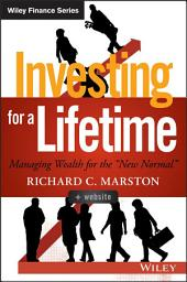 """Investing for a Lifetime: Managing Wealth for the """"New Normal"""""""
