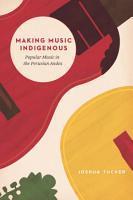 Making Music Indigenous PDF