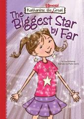 The Biggest Star by Far: Book 3