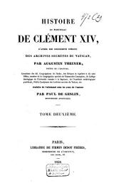 Histoire du pontificat de Clément XIV, d'après des documents inédits des archives secrètes du Vatican: Volume2