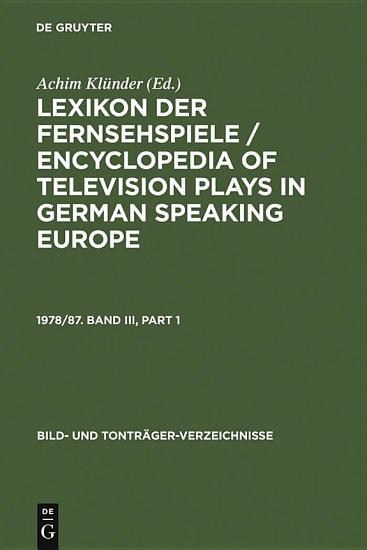 Lexikon der Fernsehspiele   Encyclopedia of television plays in German speaking Europe  1978 87 PDF