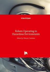 Robots Operating in Hazardous Environments