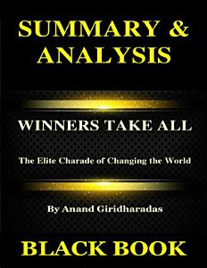 Summary & Analysis : Winners Take All By Anand Giridharadas : The Elite Charade of Changing the World