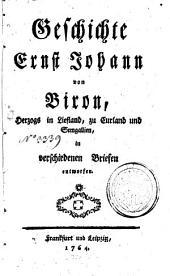 Geschichte Ernst Johanns von Biron ...