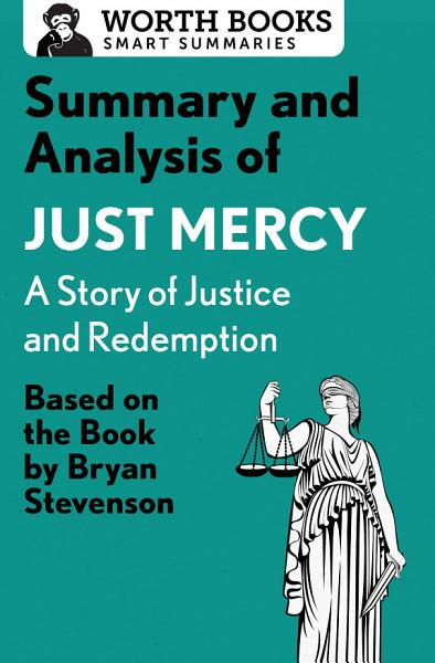 Download Summary and Analysis of Just Mercy  A Story of Justice and Redemption Book