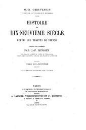 Histoire du dix-neuvième siècle depuis les traités de Vienne: Volume19