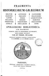 Fragmenta historicorum Graecorum: Apollodori Bibliotheca cum fragmentis, Volume 1