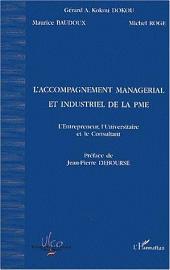 L'ACCOMPAGNEMENT MANAGÉRIAL ET INDUSTRIEL DE LA PME: L'entrepreneur, l'Universitaire et le Consultant