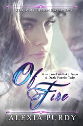 Of Fire: A Sensual Outtake from A Dark Faerie Tale Series