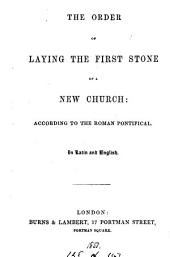 The order of laying the first stone of a new church. In Lat. and Engl
