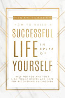 How to Build a Successful Life in Spite of Yourself