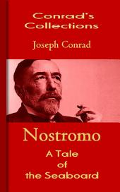 Nostromo: A Tale of the Seaboard: Conrad's Collections