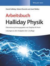 Arbeitsbuch Halliday Physik, Lösungen zu den Aufgaben der 3. Auflage: Ausgabe 3