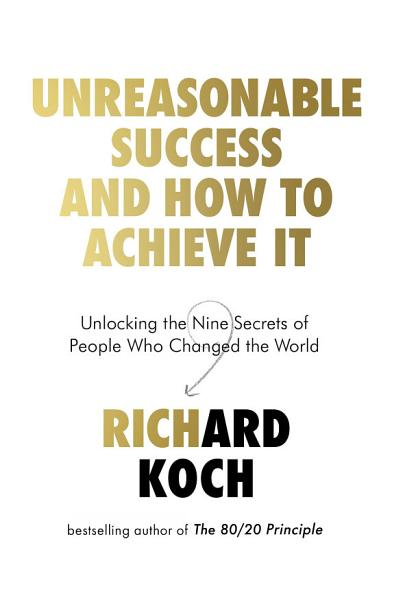 Download Unreasonable Success and How to Achieve It Book