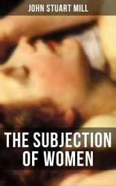 THE SUBJECTION OF WOMEN: A feminist literature classic