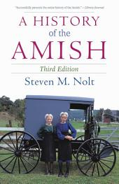 A History of the Amish: Third Edition