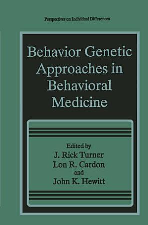 Behavior Genetic Approaches in Behavioral Medicine PDF