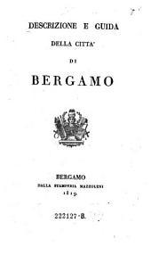 Descrizione e guida della città di Bergamo: Volume 2
