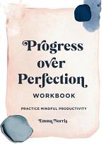 Progress Over Perfection Workbook