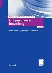 Unternehmensbewertung: Funktionen - Methoden - Grundsätze, Ausgabe 3