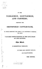 The Complete Grazier, Or, Farmer's and Cattle-breeder's and Dealer's Assistant: ... Together with an Introductory View of the Different Breeds of Neat Cattle, Sheep, Horses, and Swine : the Present State of the Wool Trade, and the Improvement of British Wool : Also, an Appendix, on Prize Cattle, Farm Accounts, and Other Subjects Connected with Agriculture