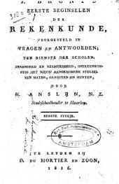 J. Brunt's Eerste beginselen der rekenkunde, voorgesteld in vragen en antwoorden, ten dienste der scholen: Eerste stukje, Volume 1