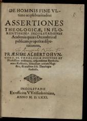 De hominis fine ultimo ac ipsa beatitudine assertiones theologicae: ... ad publicam propositae disputationem