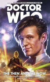 Doctor Who: The Eleventh Doctor - Volume 4: The Then and the Now Complete Collection