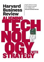 Harvard Business Review on Aligning Technology with Strategy PDF