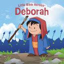 Deborah  Little Bible Heroes Board Book