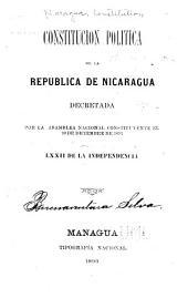 Constitución política de la República de Nicaragua decretada por la Asamblea Nacional Constituyente el 10 de diciembre de 1893 : LXXII de la independencia