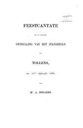 Feestcantate bij de plegtige onthulling van het standbeeld van Tollens, den 24sten September 1860
