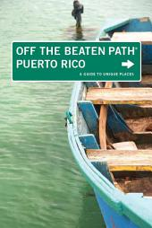 Puerto Rico Off the Beaten Path®: A Guide to Unique Places, Edition 6